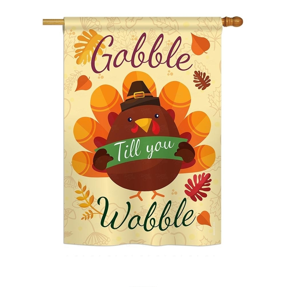 Gobble Till You Wabble House Flag, Decorative Gobble Till You Wabble with regard to Garden House Flags Promo Code